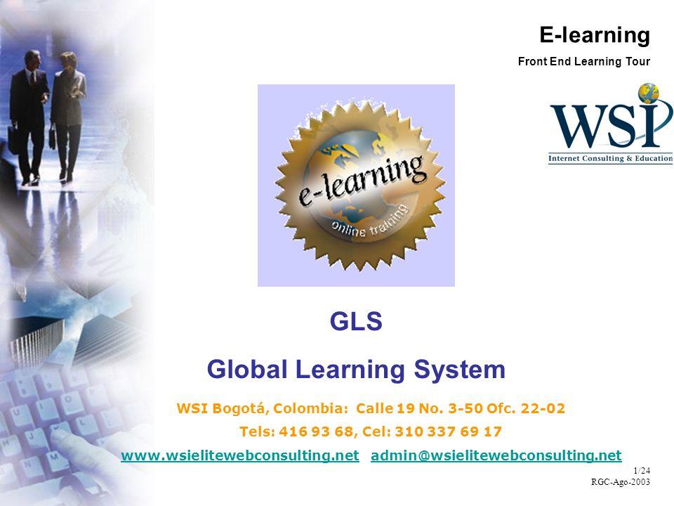 E-learning Front End Learning Tour 2/24 RGC-Ago-2003 Introducción a E-learning De acuerdo a IDC, A nivel mundial, se espera que las ganancias en el mercado corporativo por concepto de E-learning rebase los US$23 billones en 2004
