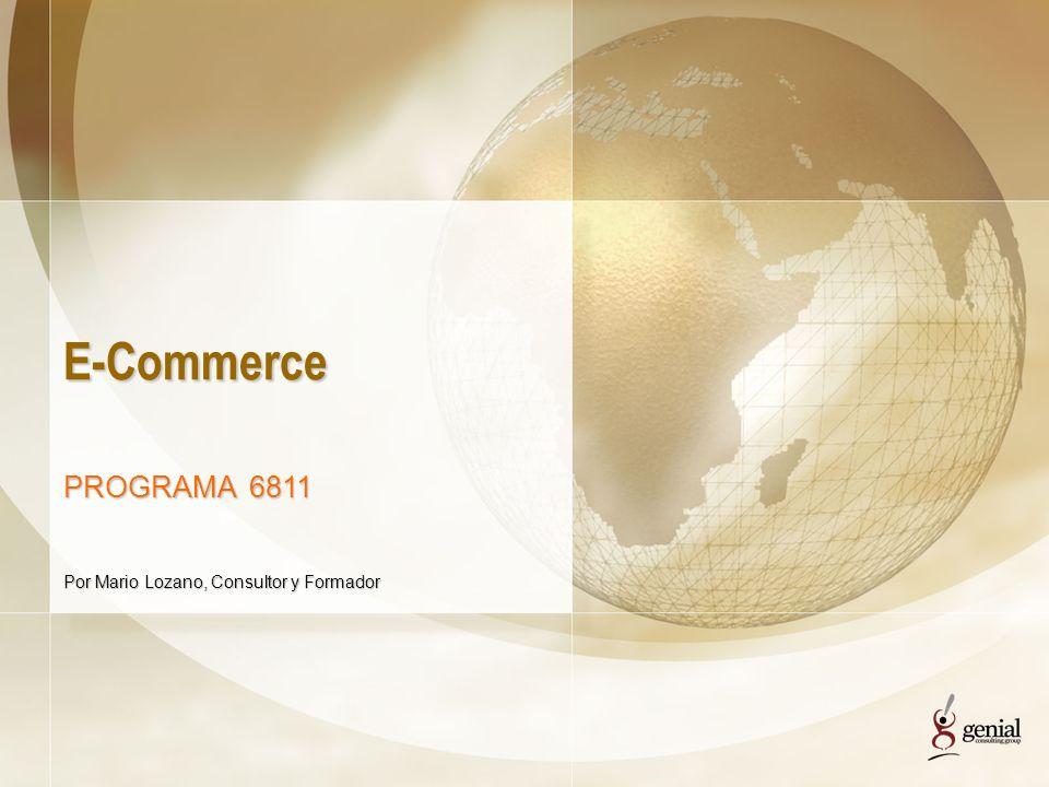 E-Commerce PROGRAMA 6811 Por Mario Lozano, Consultor y Formador