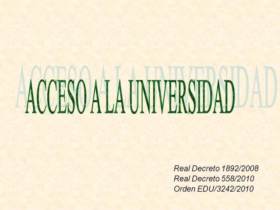 Real Decreto 1892/2008 Real Decreto 558/2010 Orden EDU/3242/2010
