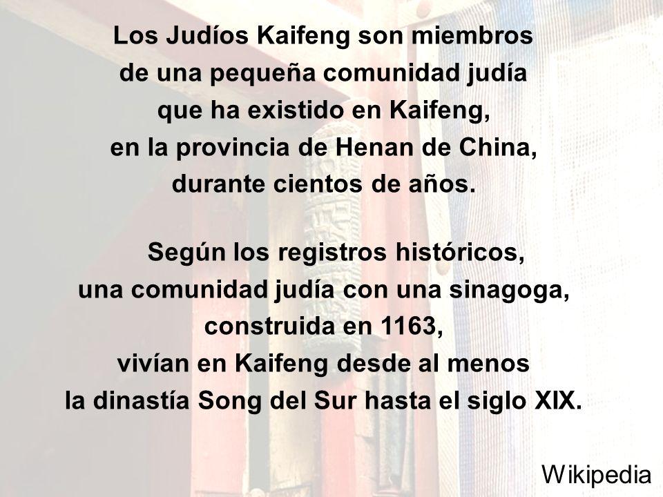 http://www.jewish-holiday.com/kaifeng.html Distintos puntos arqueológicos evidencian la presencia judía en China, como en el siglo octavo, cuando los comerciantes judíos viajaron por la ruta de la seda de Persia y la India.