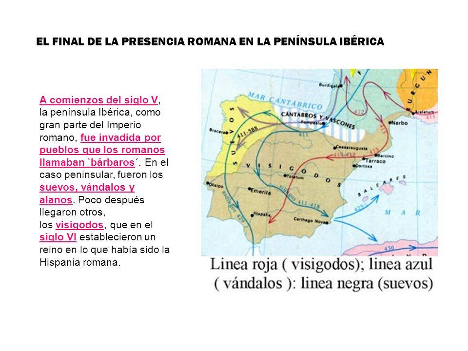 A comienzos del siglo V, la península Ibérica, como gran parte del Imperio romano, fue invadida por pueblos que los romanos llamaban `bárbaros´. En el