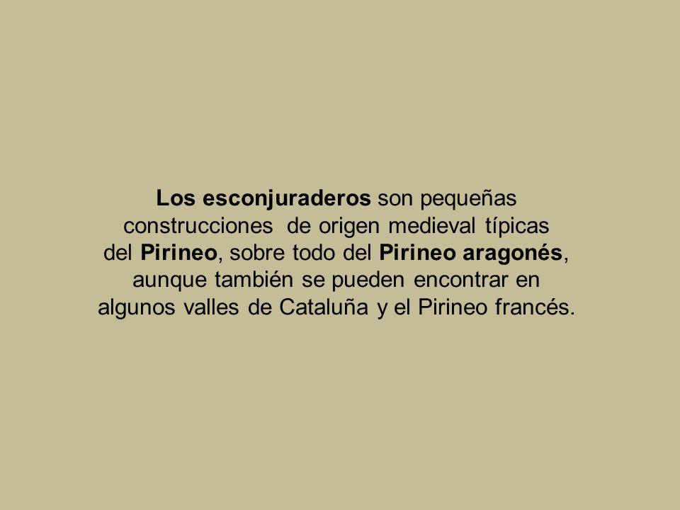Los esconjuraderos son pequeñas construcciones de origen medieval típicas del Pirineo, sobre todo del Pirineo aragonés, aunque también se pueden encontrar en algunos valles de Cataluña y el Pirineo francés.