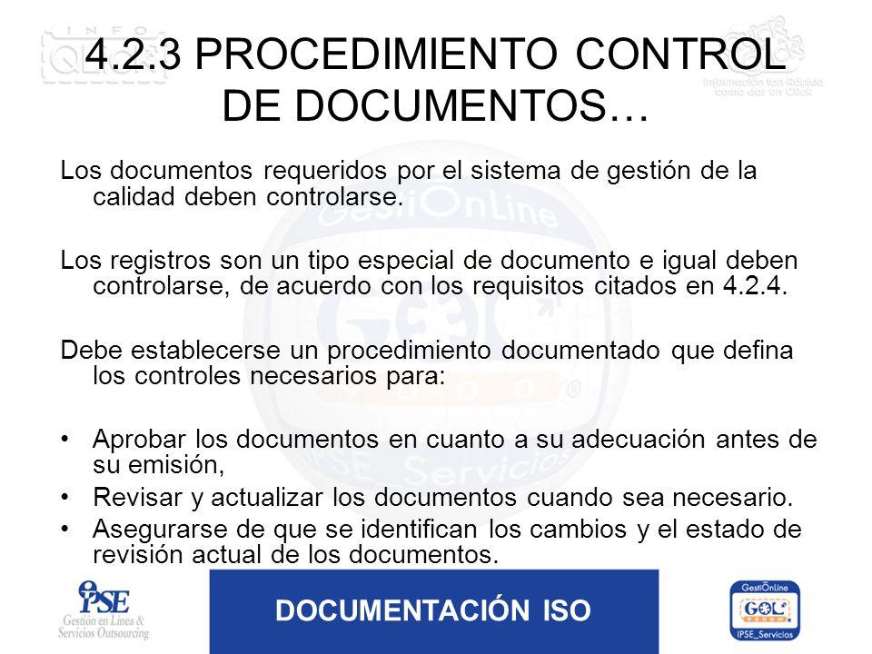 DOCUMENTACIÓN ISO Los documentos requeridos por el sistema de gestión de la calidad deben controlarse. Los registros son un tipo especial de documento