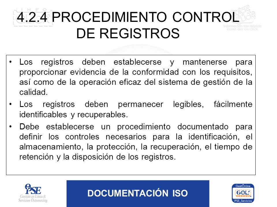 DOCUMENTACIÓN ISO Los registros deben establecerse y mantenerse para proporcionar evidencia de la conformidad con los requisitos, así como de la opera