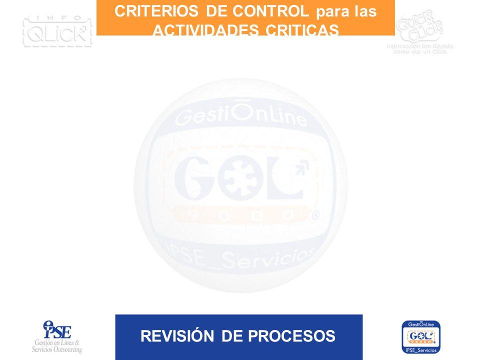 REVISIÓN DE PROCESOS CRITERIOS DE CONTROL para las ACTIVIDADES CRITICAS