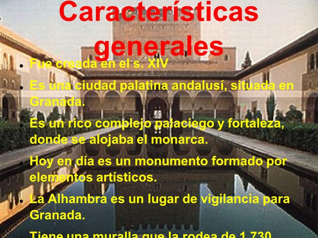 Características generales Fue creada en el s.