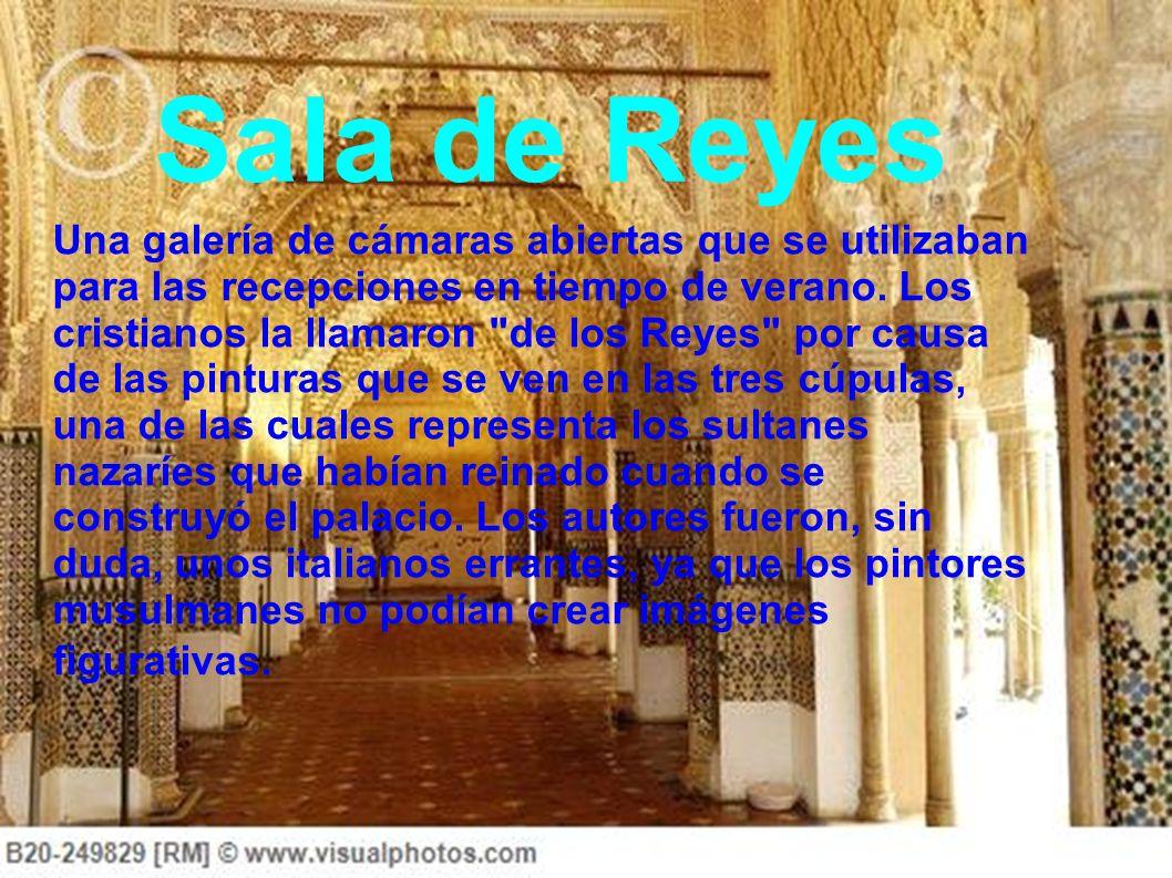 Sala de Reyes Una galería de cámaras abiertas que se utilizaban para las recepciones en tiempo de verano.