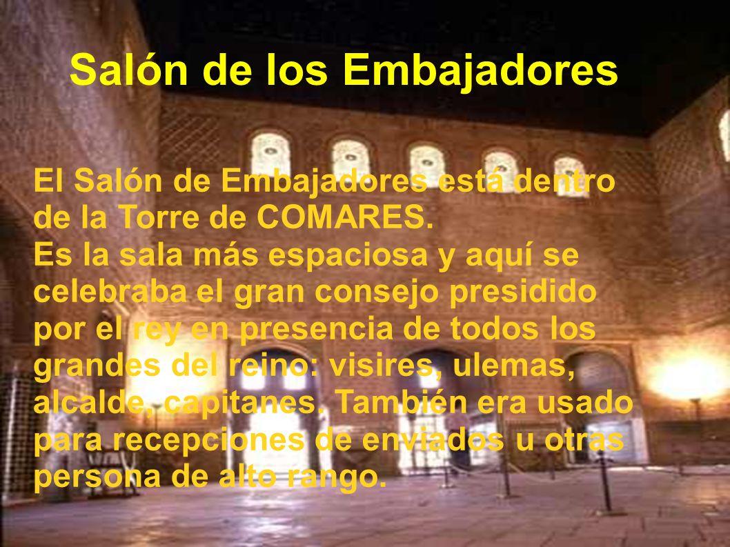 El Salón de Embajadores está dentro de la Torre de COMARES.
