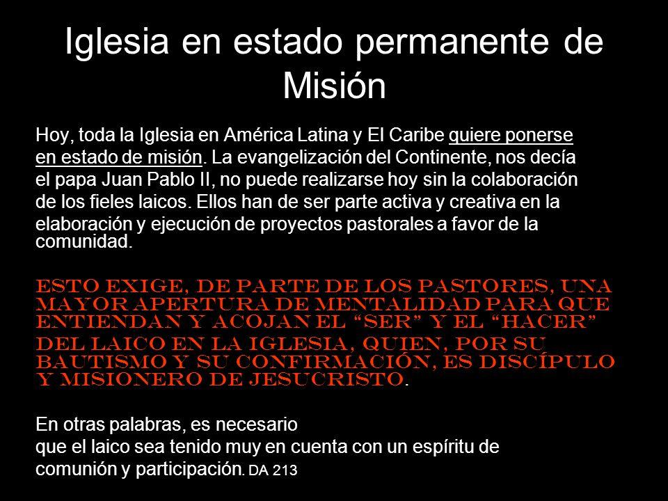 Hoy, toda la Iglesia en América Latina y El Caribe quiere ponerse en estado de misión. La evangelización del Continente, nos decía el papa Juan Pablo
