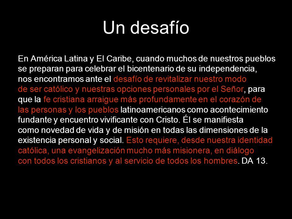 Un desafío En América Latina y El Caribe, cuando muchos de nuestros pueblos se preparan para celebrar el bicentenario de su independencia, nos encontr