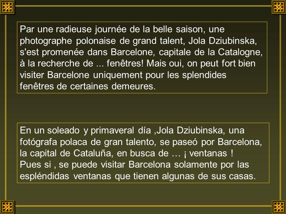 Par une radieuse journée de la belle saison, une photographe polonaise de grand talent, Jola Dziubinska, s est promenée dans Barcelone, capitale de la Catalogne, à la recherche de...