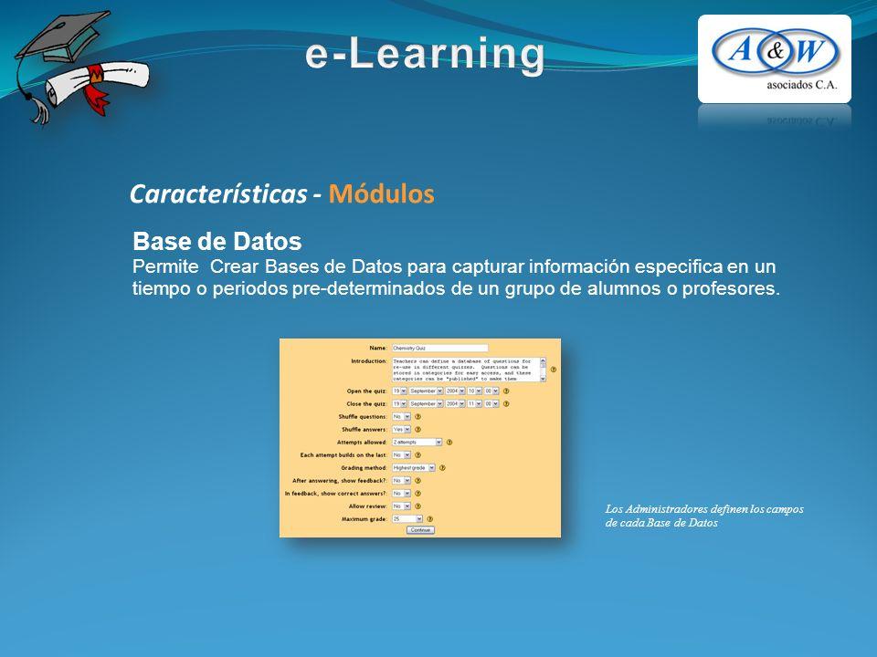 Base de Datos Permite Crear Bases de Datos para capturar información especifica en un tiempo o periodos pre-determinados de un grupo de alumnos o prof