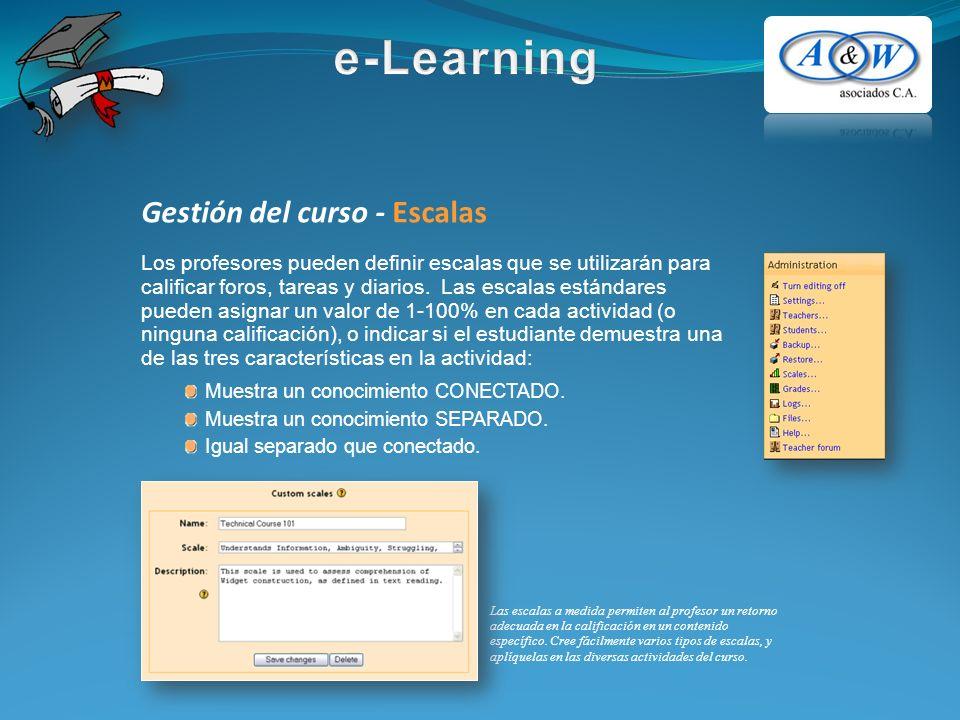 Gestión del curso - Escalas Los profesores pueden definir escalas que se utilizarán para calificar foros, tareas y diarios.