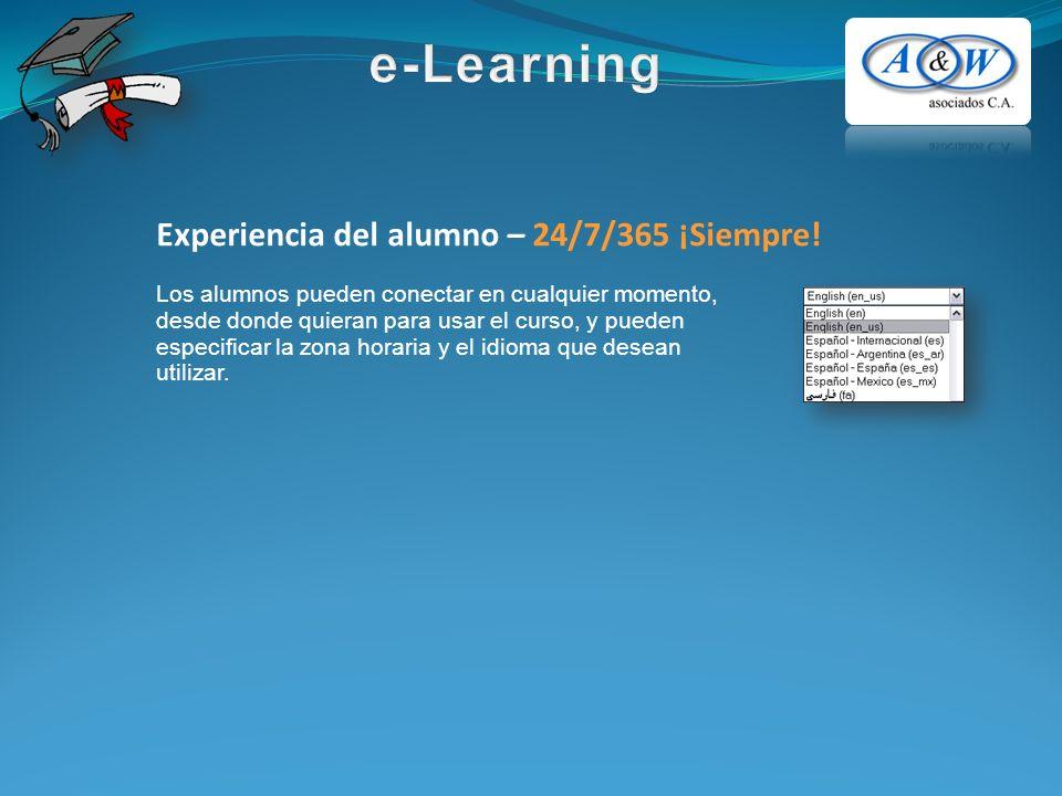 Experiencia del alumno – 24/7/365 ¡Siempre! Los alumnos pueden conectar en cualquier momento, desde donde quieran para usar el curso, y pueden especif
