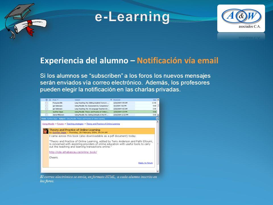 Experiencia del alumno – Notificación vía email El correo electrónico se envía, en formato HTML, a cada alumno inscrito en los foros. Si los alumnos s