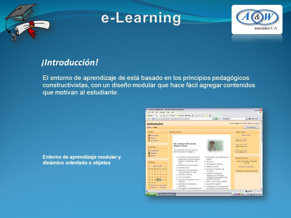 ¡Introducción! El entorno de aprendizaje de está basado en los principios pedagógicos constructivistas, con un diseño modular que hace fácil agregar c