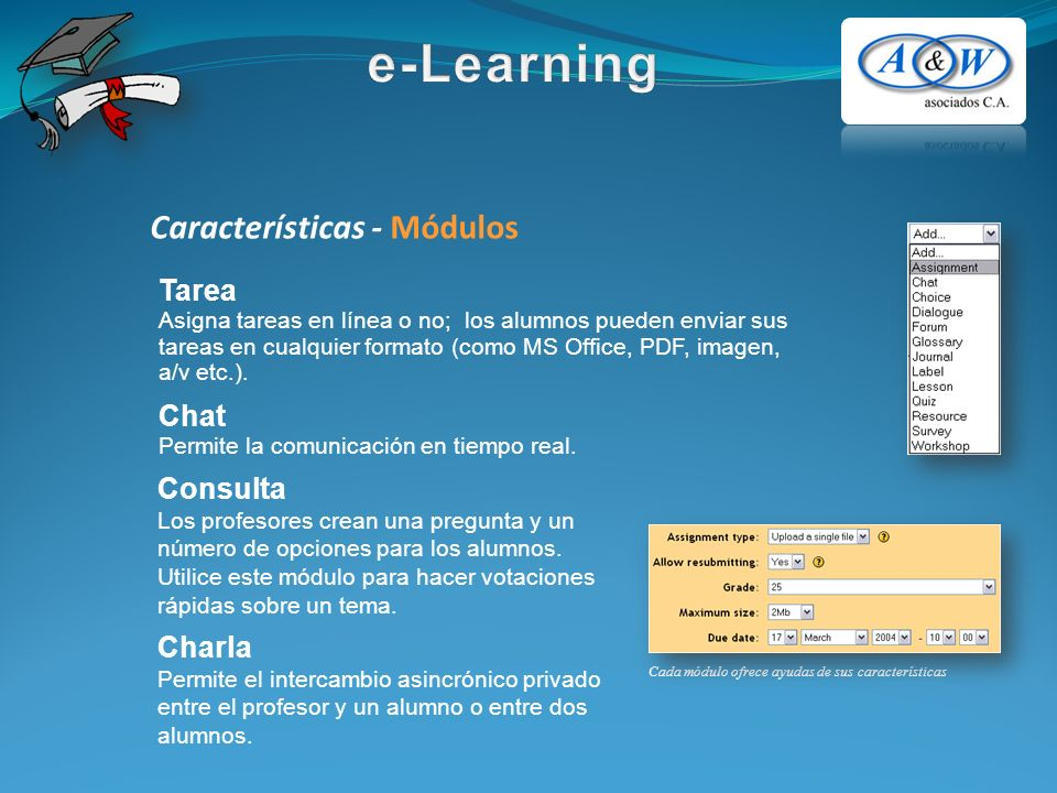 Características - Módulos Tarea Asigna tareas en línea o no; los alumnos pueden enviar sus tareas en cualquier formato (como MS Office, PDF, imagen, a