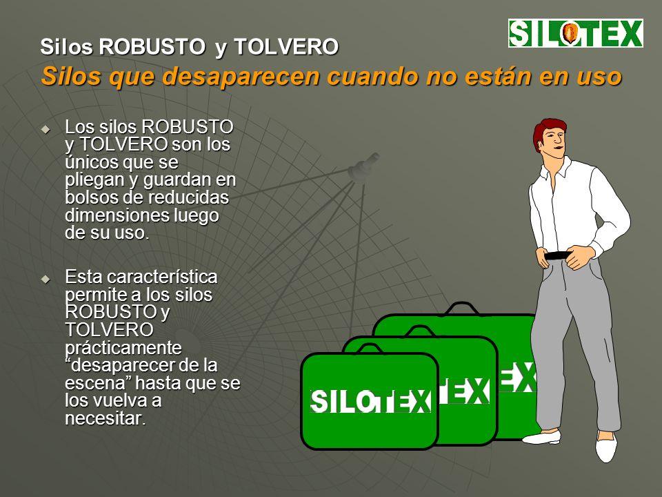 Silos ROBUSTO y TOLVERO Silos que desaparecen cuando no están en uso Los silos ROBUSTO y TOLVERO son los únicos que se pliegan y guardan en bolsos de reducidas dimensiones luego de su uso.
