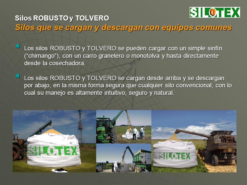 Silos ROBUSTO y TOLVERO Silos que se cargan y descargan con equipos comunes Los silos ROBUSTO y TOLVERO se pueden cargar con un simple sinfín (chimango), con un carro granelero o monotolva y hasta directamente desde la cosechadora.
