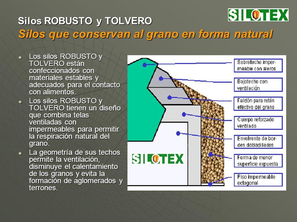 Silos ROBUSTO y TOLVERO Silos que se acomodan en cualquier lado Los silos ROBUSTO y TOLVERO ocupan una mínima superficie de terreno y el espacio para su atención es muy reducido.
