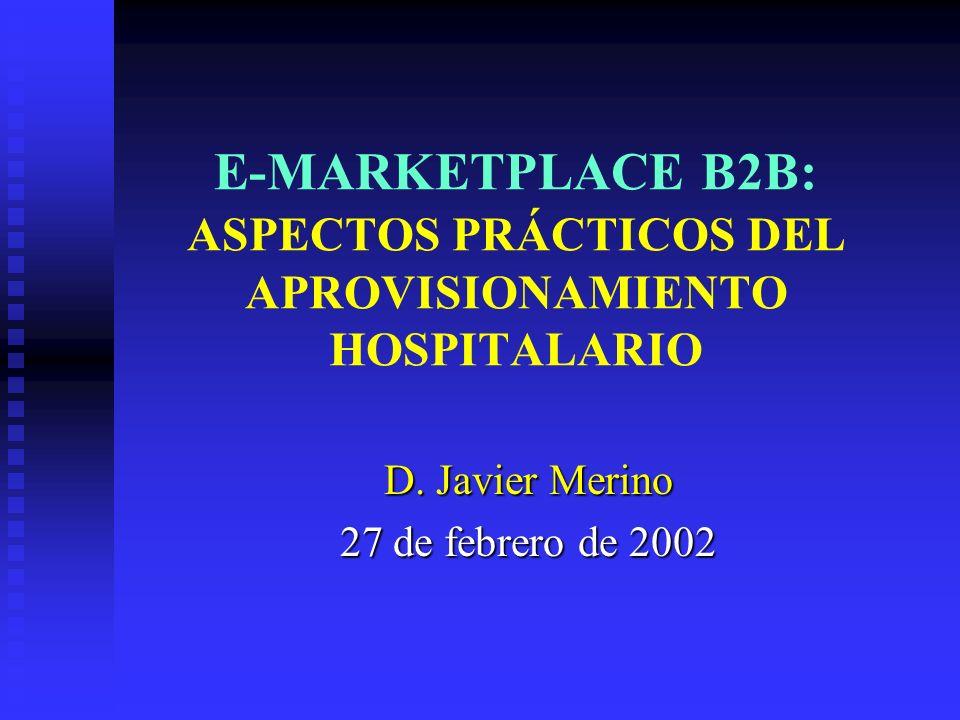 E-MARKETPLACE B2B: ASPECTOS PRÁCTICOS DEL APROVISIONAMIENTO HOSPITALARIO D.