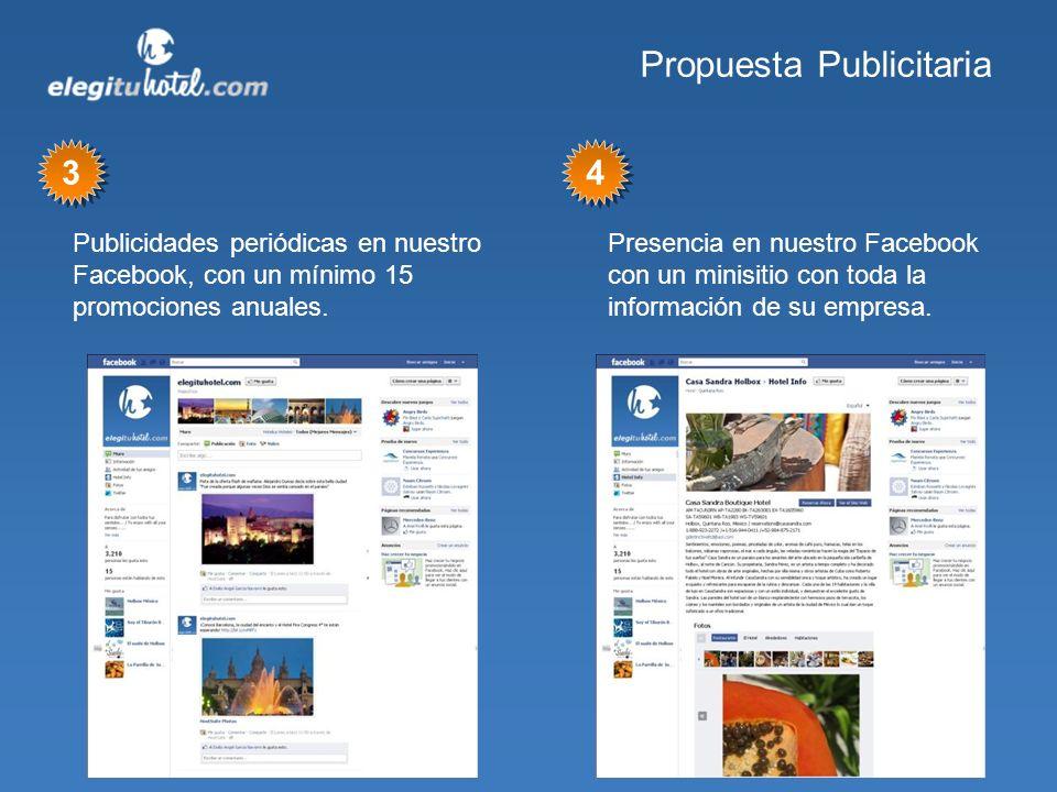 Propuesta Publicitaria Publicidades periódicas en nuestro Facebook, con un mínimo 15 promociones anuales. 3 3 Presencia en nuestro Facebook con un min