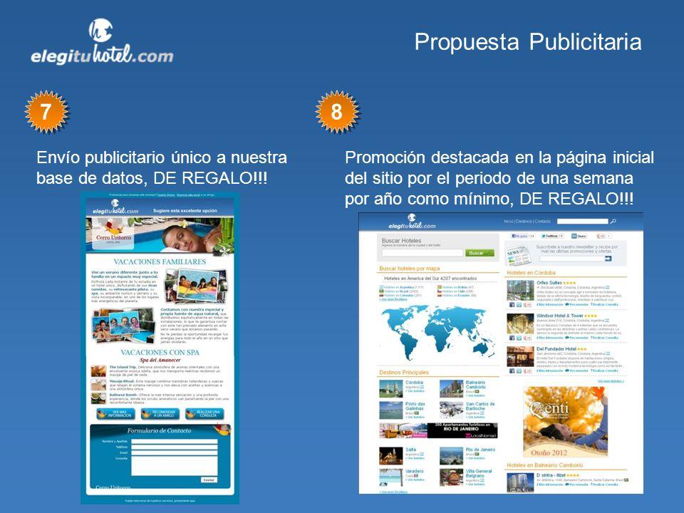 Propuesta Publicitaria Envío publicitario único a nuestra base de datos, DE REGALO!!! 7 7 Promoción destacada en la página inicial del sitio por el pe