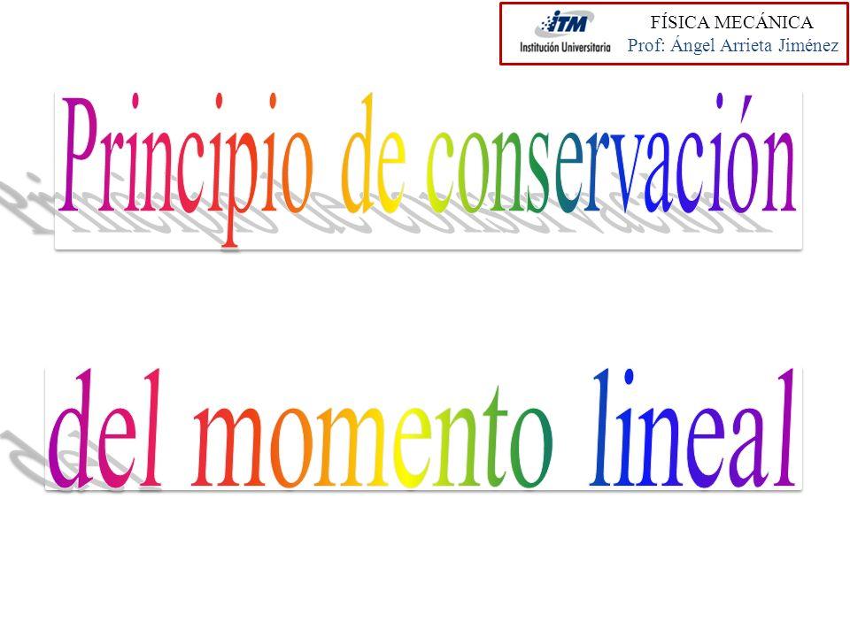 Sistema formado por dos partículas aisladas FÍSICA MECÁNICA Prof: Ángel Arrieta Jiménez