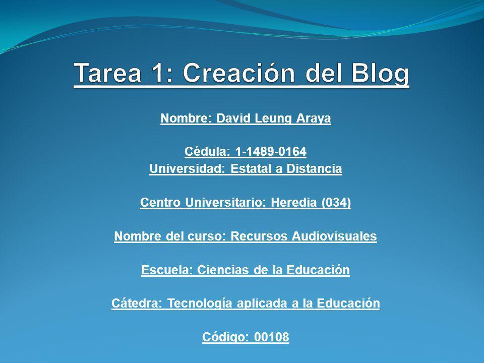 Nombre: David Leung Araya Cédula: 1-1489-0164 Universidad: Estatal a Distancia Centro Universitario: Heredia (034) Nombre del curso: Recursos Audiovis