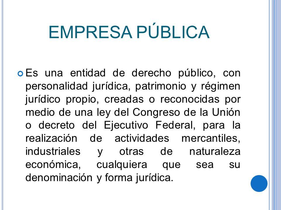 El artículo 46 de la Ley Orgánica de la Administración Pública Federal considera como empresas de participación mayoritaria a: Las Sociedades Nacionales de Crédito