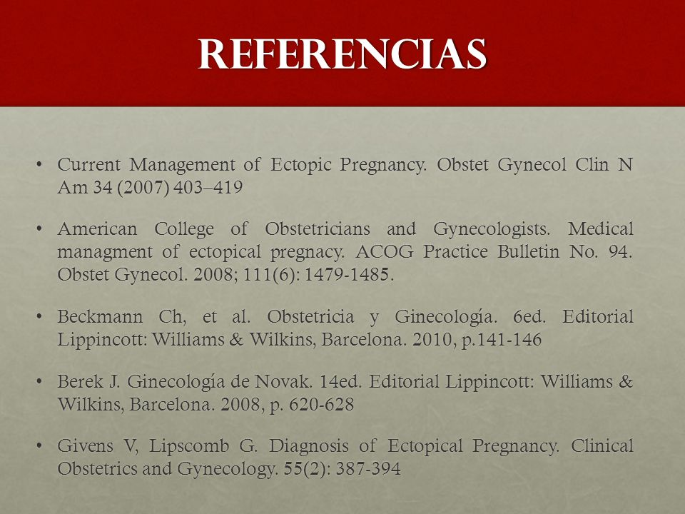 referencias Current Management of Ectopic Pregnancy. Obstet Gynecol Clin N Am 34 (2007) 403–419Current Management of Ectopic Pregnancy. Obstet Gynecol