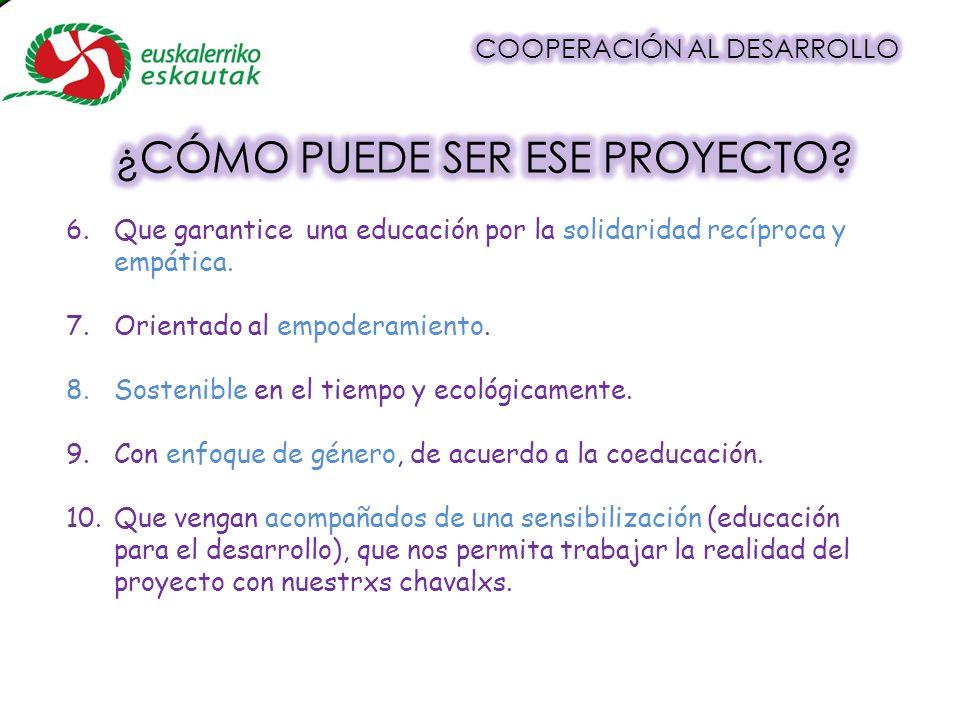 6.Que garantice una educación por la solidaridad recíproca y empática.