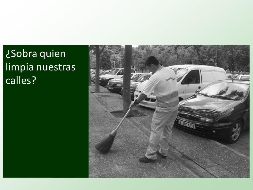 ¿Sobra quien limpia nuestras calles?