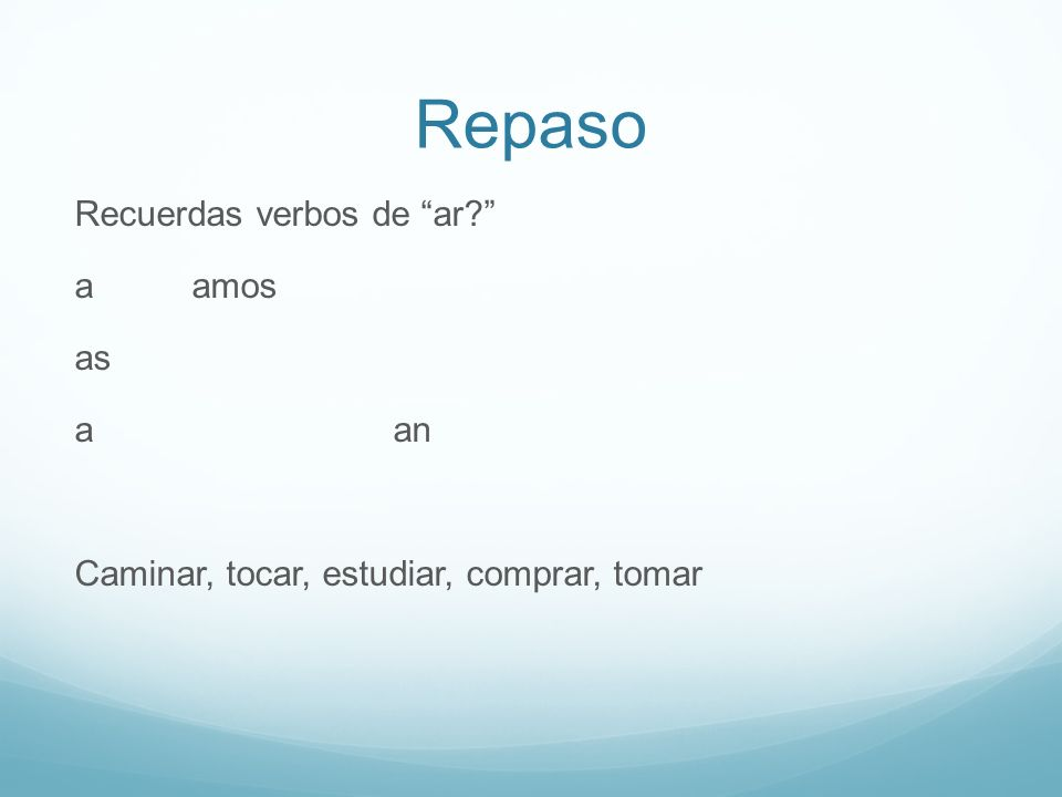 -er/-ir verb conjugations Now we are going to talk about verbs that end in –er and –ir.