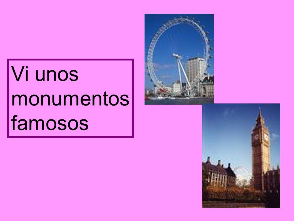 Vi unos monumentos famosos
