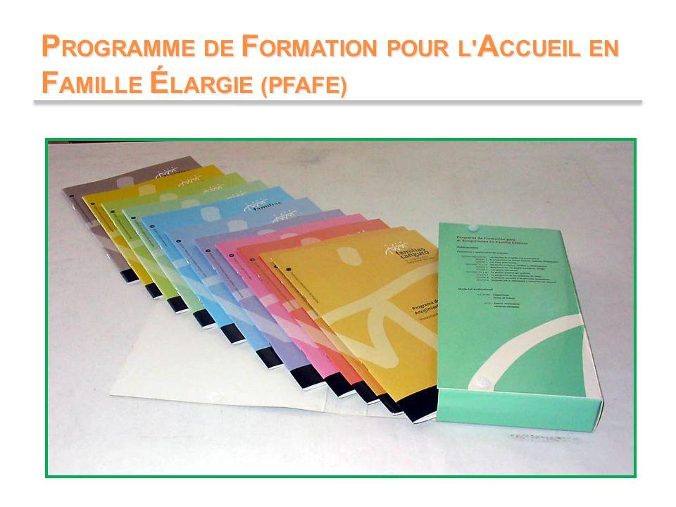 P ROGRAMME DE F ORMATION POUR L A CCUEIL EN F AMILLE É LARGIE (PFAFE)