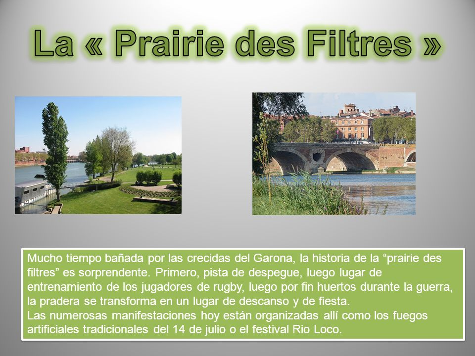 Mucho tiempo bañada por las crecidas del Garona, la historia de la prairie des filtres es sorprendente.