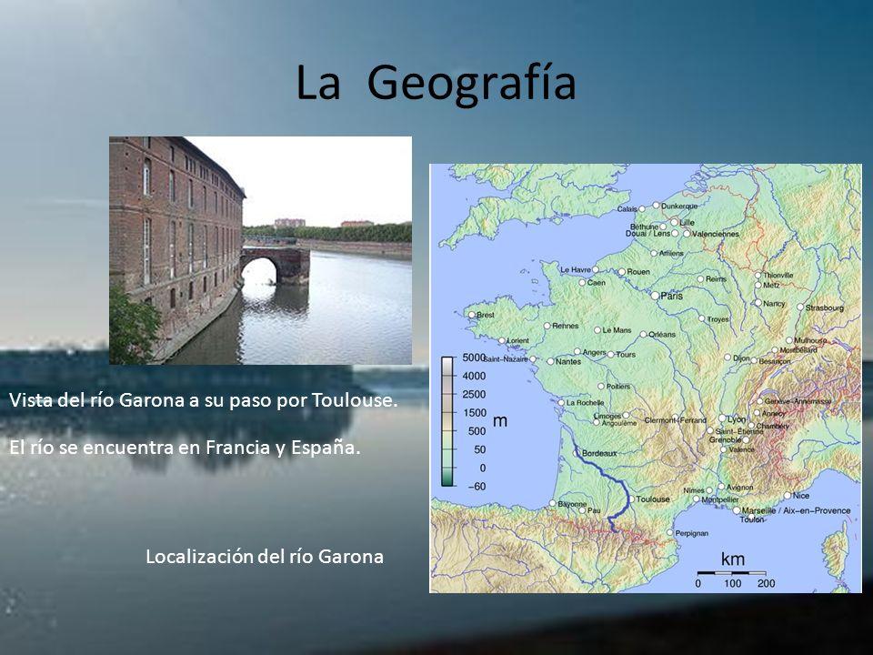 La Geografía Vista del río Garona a su paso por Toulouse. Localización del río Garona El río se encuentra en Francia y España.
