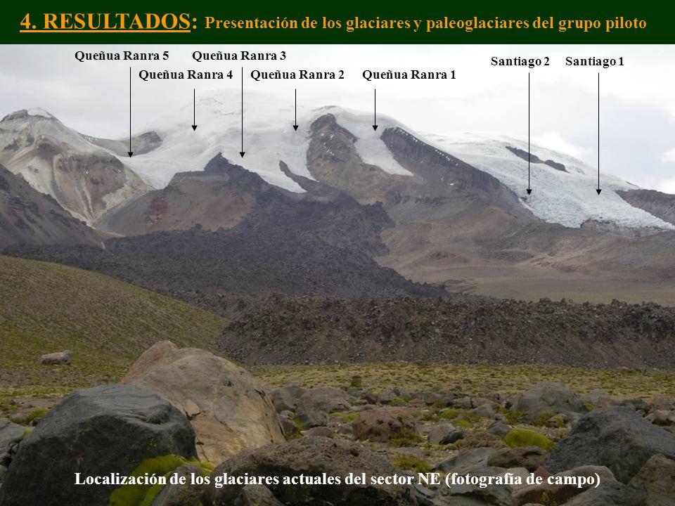 Santiago 1Santiago 2 Queñua Ranra 1Queñua Ranra 2 Queñua Ranra 3Queñua Ranra 5 Queñua Ranra 4 Localización de los glaciares actuales del sector NE (fo