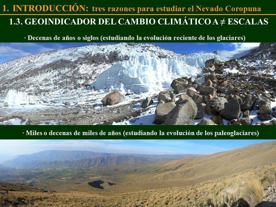 · Decenas de años o siglos (estudiando la evolución reciente de los glaciares) 1.3. GEOINDICADOR DEL CAMBIO CLIMÁTICO A ESCALAS · Miles o decenas de m