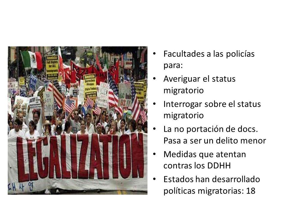 Facultades a las policías para: Averiguar el status migratorio Interrogar sobre el status migratorio La no portación de docs.