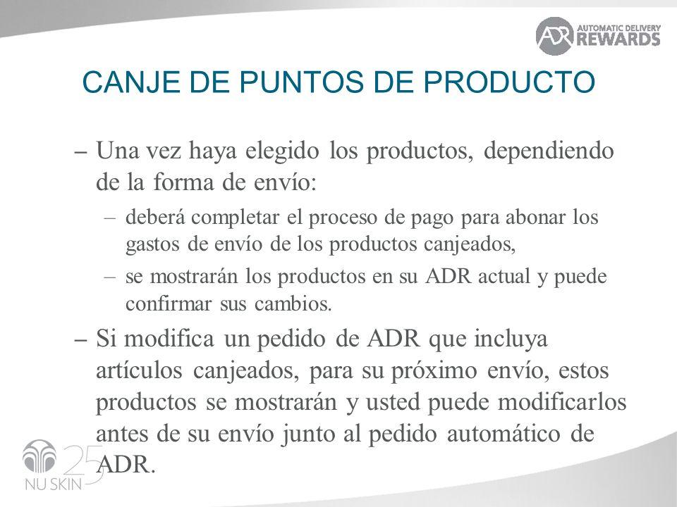 CANJE DE PUNTOS DE PRODUCTO – Una vez haya elegido los productos, dependiendo de la forma de envío: –deberá completar el proceso de pago para abonar l