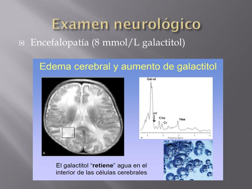 Encefalopatía (8 mmol/L galactitol)