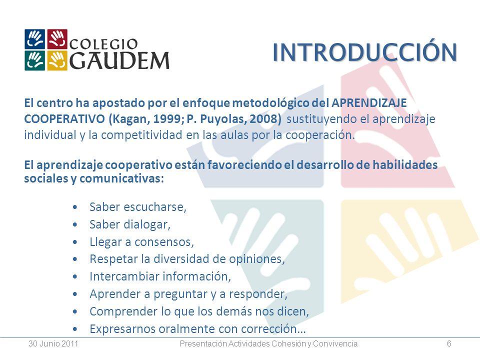 6 INTRODUCCIÓN El centro ha apostado por el enfoque metodológico del APRENDIZAJE COOPERATIVO (Kagan, 1999; P. Puyolas, 2008) sustituyendo el aprendiza