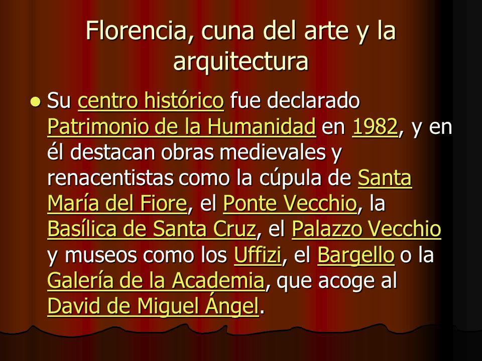 FLORENCIA CUNA DEL ARTE Y LA ARQUITECTURA