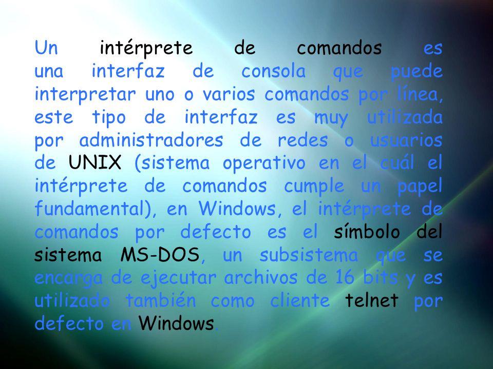 Un intérprete de comandos es una interfaz de consola que puede interpretar uno o varios comandos por línea, este tipo de interfaz es muy utilizada por