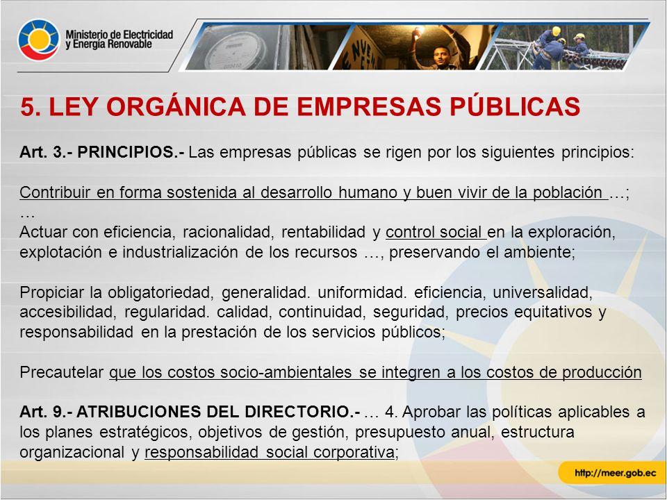 5. LEY ORGÁNICA DE EMPRESAS PÚBLICAS Art. 3.- PRINCIPIOS.- Las empresas públicas se rigen por los siguientes principios: Contribuir en forma sostenida