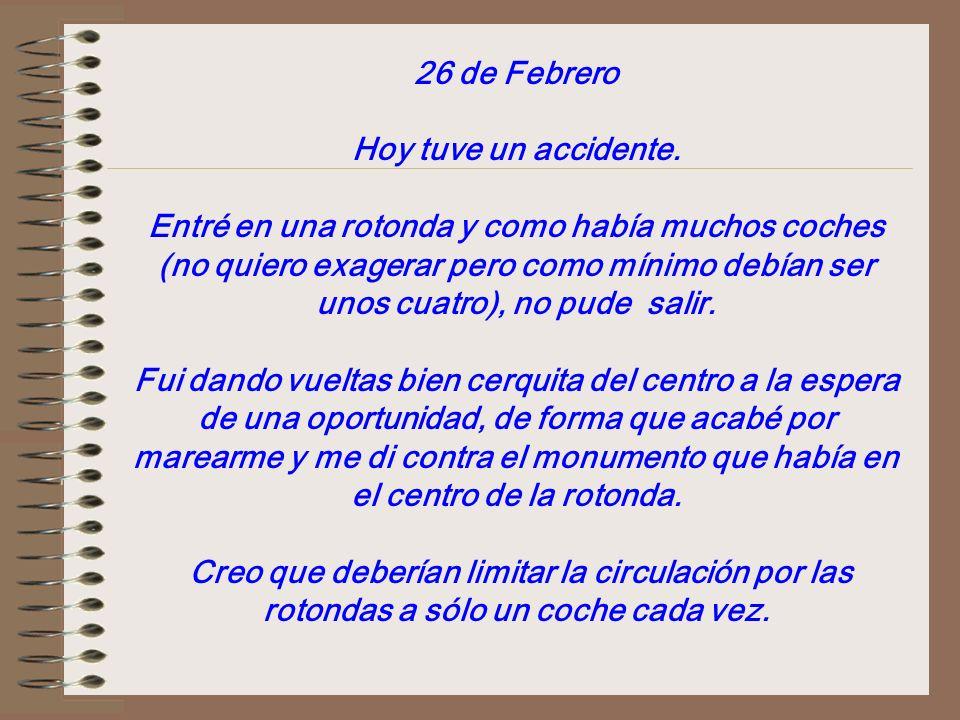 26 de Febrero Hoy tuve un accidente.