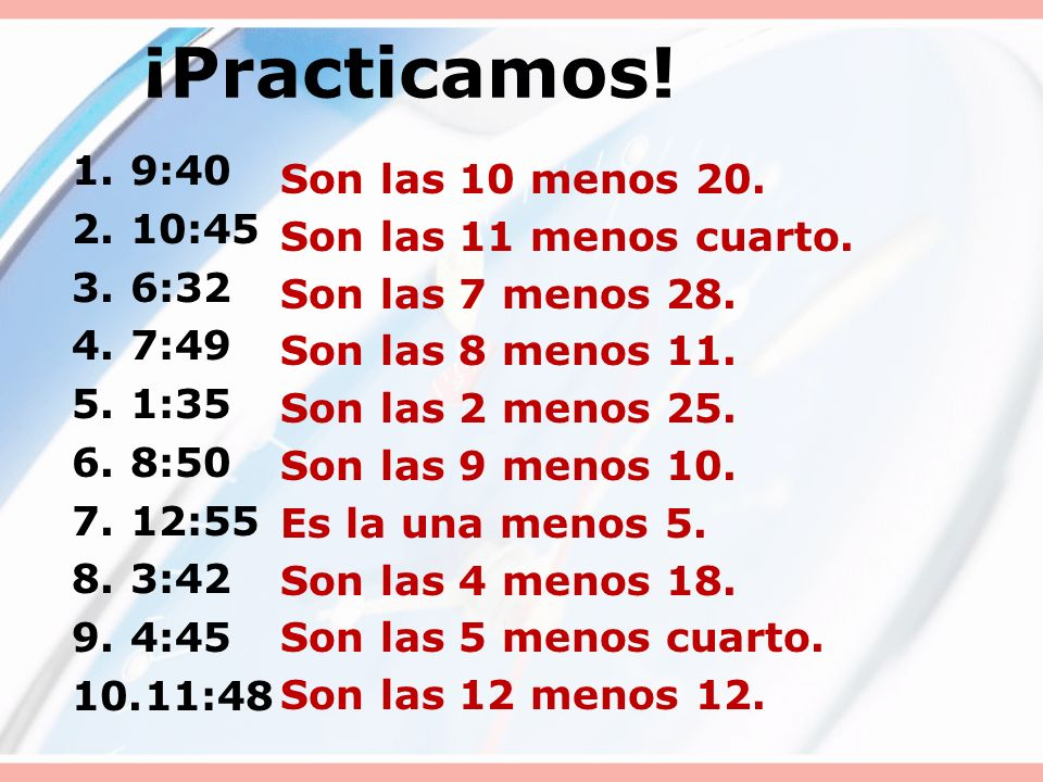 Now…what about 12:35? – Past the 30 min. mark, must use menos, but now you are subtracting from 1 which uses es la … So.... 12:35= Es la una menos vei