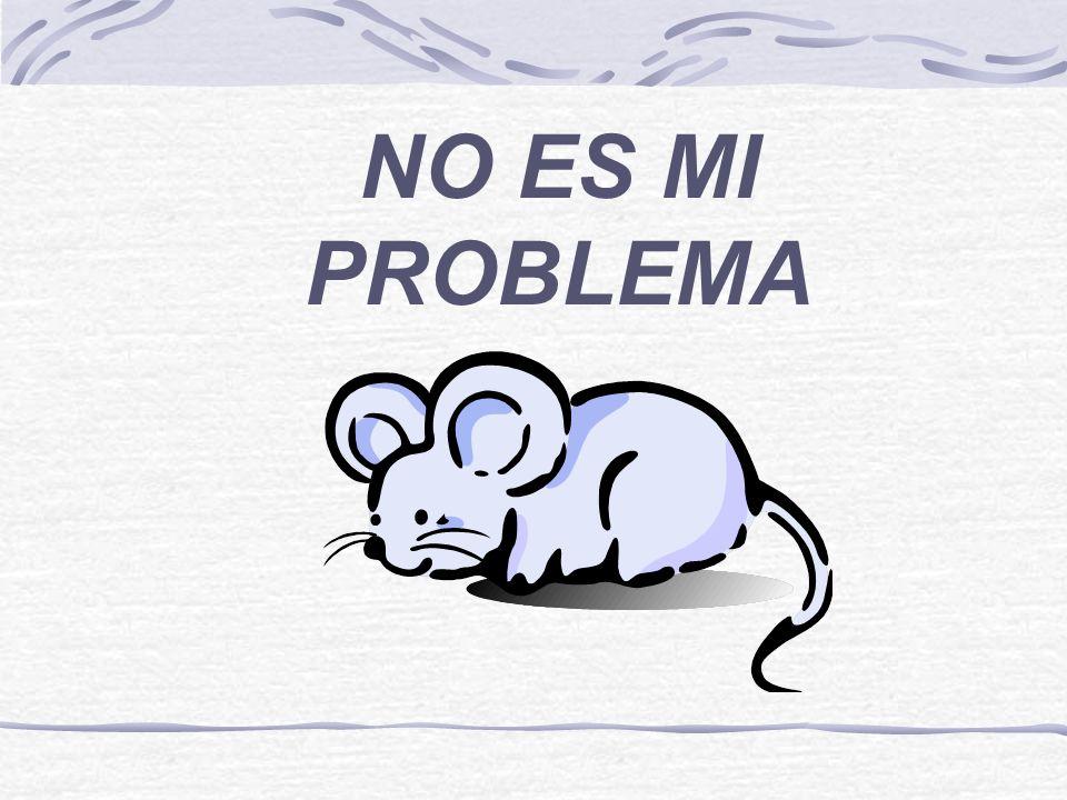 NO ES MI PROBLEMA